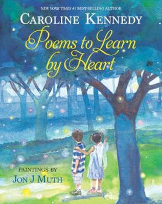 "April National Poetry Month – ""Poems to Learn by Heart"" – by Caroline Kennedy"