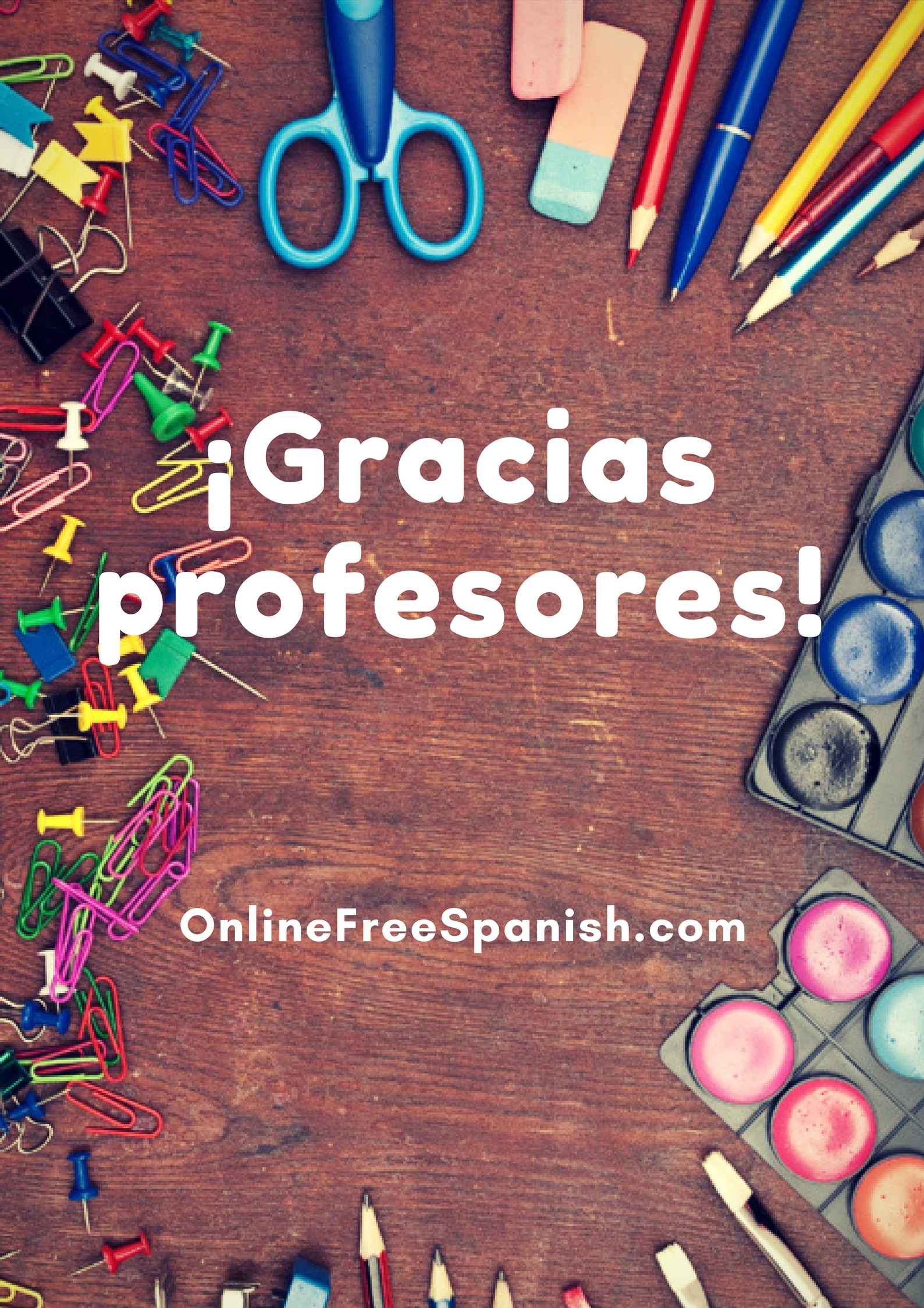 Thank you teachers! ¡Gracias profesores!
